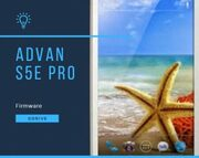 Firmware Advan S5E Pro Build No S12 (LT) -V1.1-JB 4.4.2 1