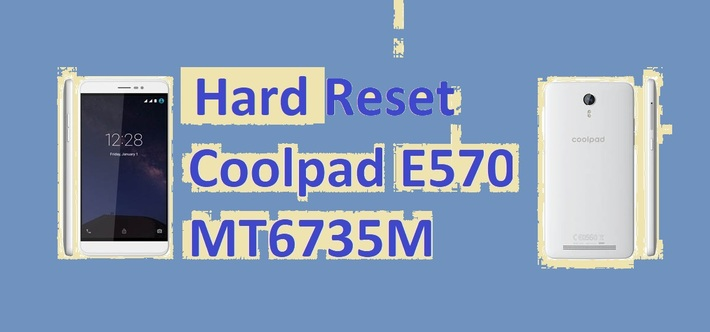 Hard Reset Coolpad E570