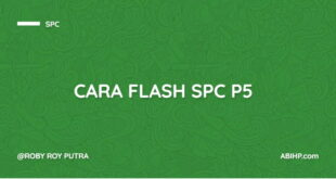 Cara Flash SPC P5